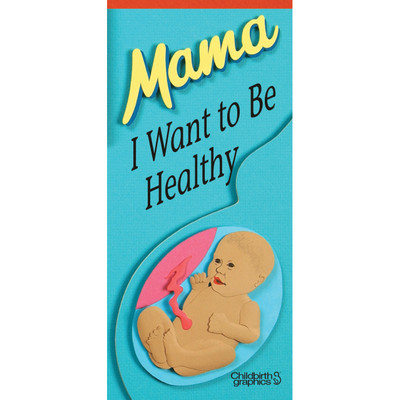 pamphlet/poster emphasizing pregnant mothers observing MyPlate guidelines and avoiding bad behaviors, cover image of Mama I Want to be Healthy, Childbirth Graphics, 38521