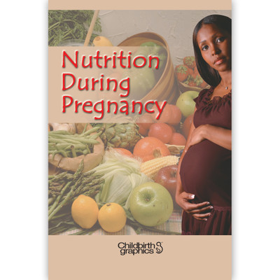 nutrition during pregnancy booklet cover shown, 16-page booklet on nutritional needs for expectant mothers, Childbirth Graphics, 38609